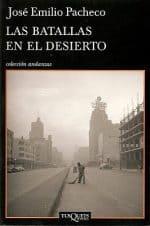 """""""Las batallas en el desierto"""", de José Emilio Pacheco"""