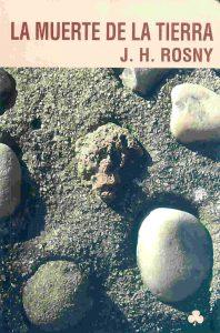 La muerte de la Tierra, de J.H. Rosny