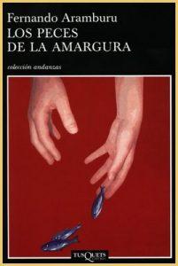 Peces de la amargura, Fernando Aramburur