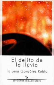 El delito de la lluvia, Paloma González Rubio