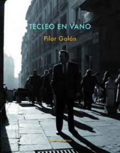 Pilar Galán, Tecleo en vano