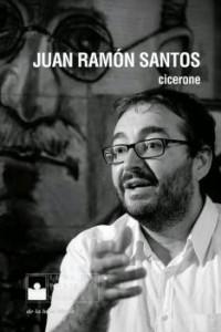 Cicerone, Juan Ramón Santos, De la Luna Libros