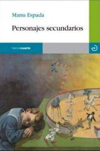 Personajes secundarios, Manu Espada, Editorial Menoscuarto