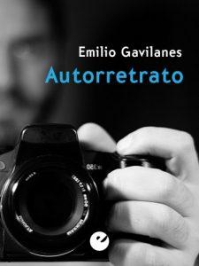 Autorretrato, Emilio Gavilanes, Editorial Punto de Visto