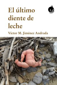 """El poemario """"Víctor Manuel Jiménez Andrada, El último diente de leche"""""""