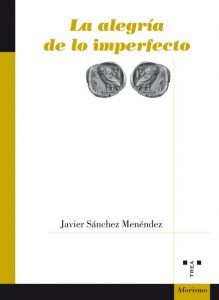 La alegría de lo imperfecto
