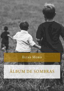Elías Moro, Álbum de sombras