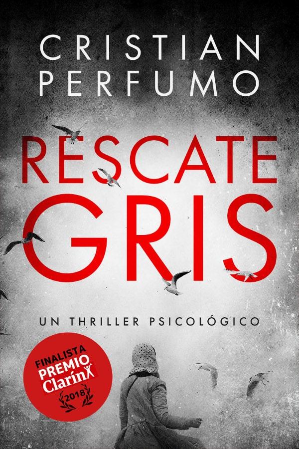 Rescate gris, de Cristian Perfumo (libro thriller Patagonia)